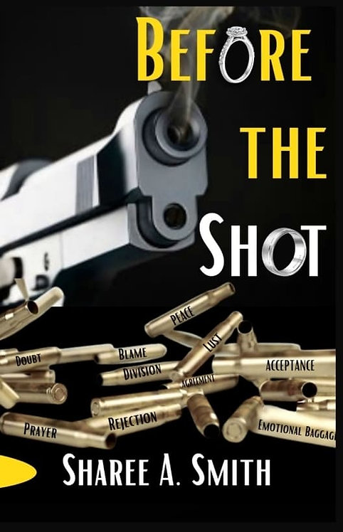 Before The Shot - Sharee A. Smith