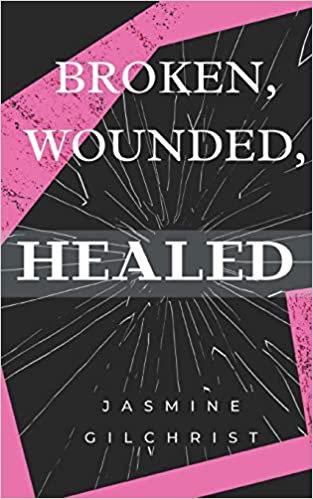 Broken, Wounded, Healed