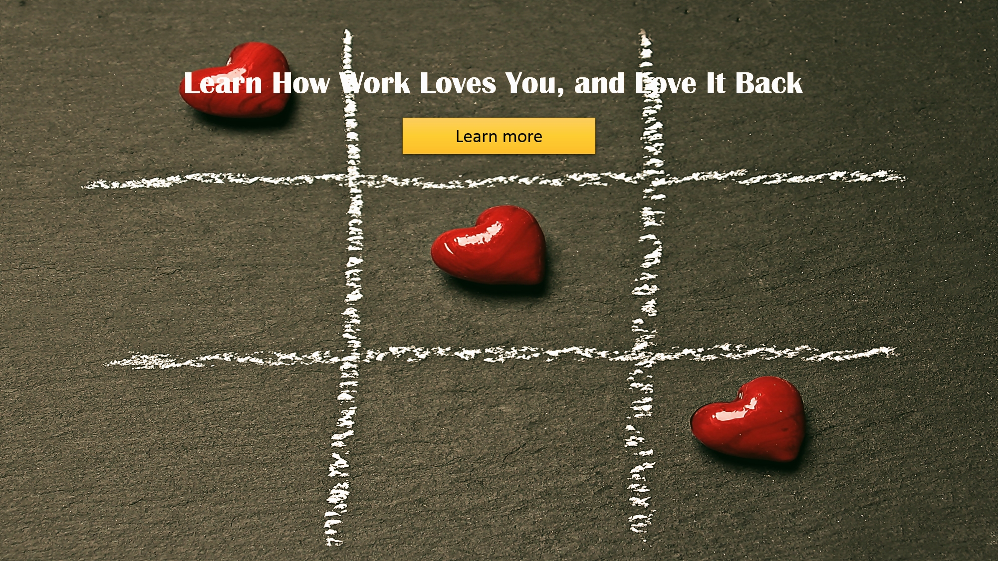 Learn How Work Loves You, and Love It Ba