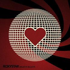 Roxystar Believe Believe