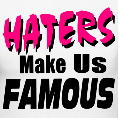 15 Reasons Haters Hate You