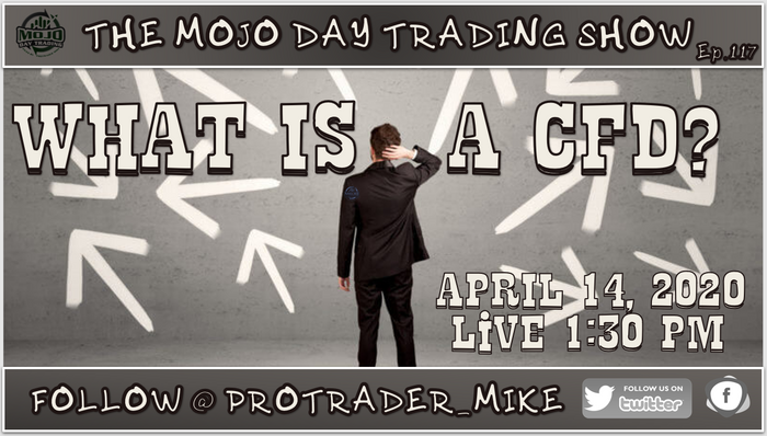 WHAT IS A CFD? ⚖️ THE MOJO #DAYTRADING SHOW Ep.117