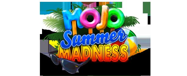 MOJO Summer Madness