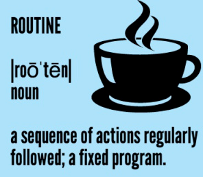 The Importance of a Routine