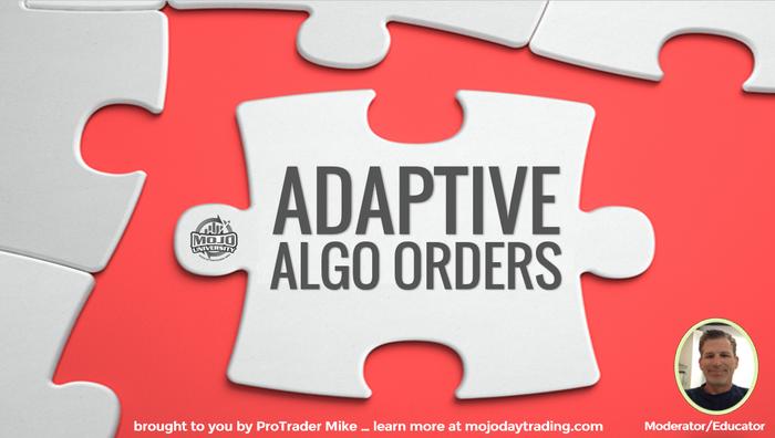 Adaptive Algo Orders