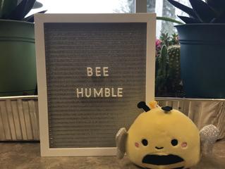 Bee Humble!!!