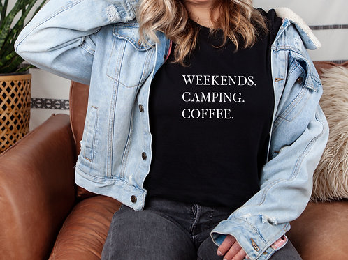 """""""Weekends, Camping, Coffee"""" T-shirt"""