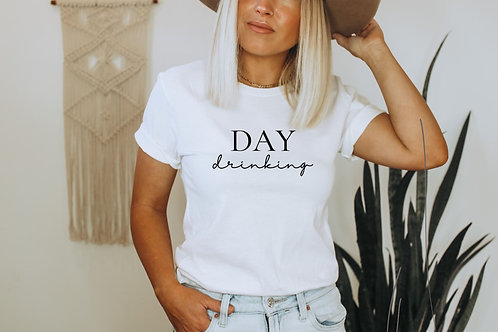 """""""Day Drinking"""" T-shirt"""
