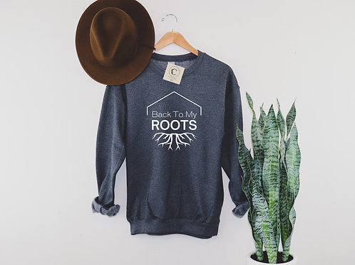 """""""Back to my ROOTS"""" Crewneck"""
