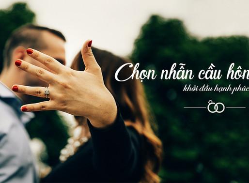 Chọn nhẫn cầu hôn đẹp - khởi đầu hạnh phúc