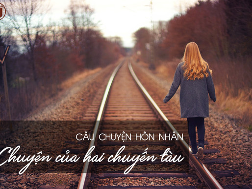Câu chuyện hôn nhân: Chuyện của hai chuyến tàu