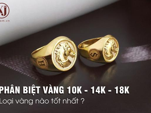Vàng tây là gì? Phân biệt vàng 10k, 14k và 18k. Loại vàng nào tốt nhất?