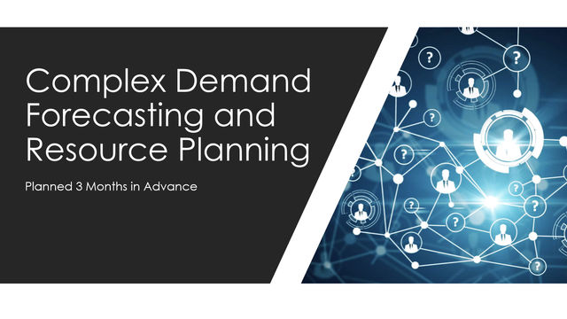 Complex Demand Forecasting and Resource Planning