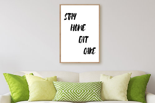 Stay home eat cake - Large wall art