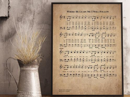 Where He Leads Me I Will Follow - Hymn Print