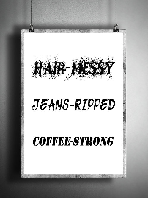 Hair Messy - Jeans Ripped - Coffee Strong - Large wall art