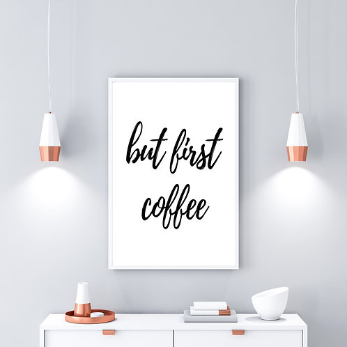 But first, coffee - Large wall art