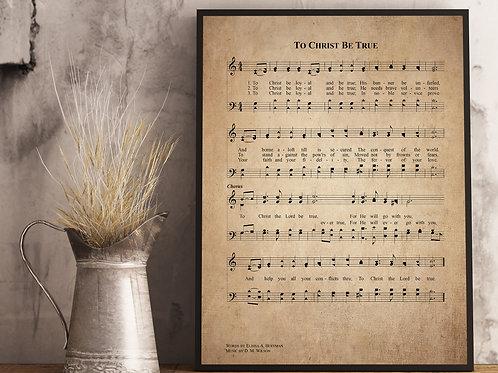 To Christ be True - Hymn Print