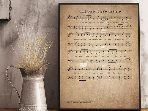 Alas! And Did My Savior Bleed- Hymn Print