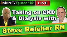 Chronic Kidney Disease: Taking on CKD and Dialysis with Steve Belcher RN