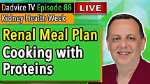 Renal Diet Meal Plan: Cooking with Proteins (and not just plants)