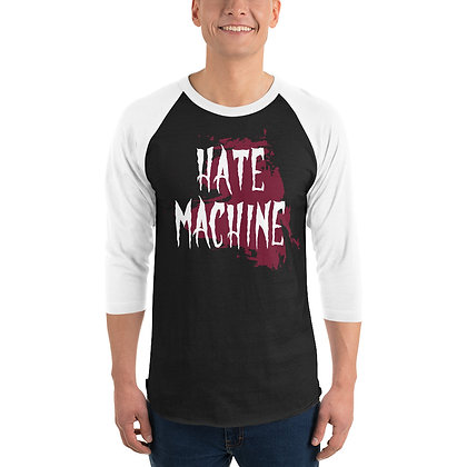 Hate Machine - 3/4 sleeve raglan shirt