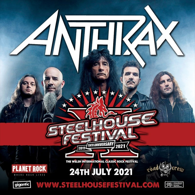 Steelhouse Festival Wales 24th July 21 featuring Anthrax and supported by Planet Rock