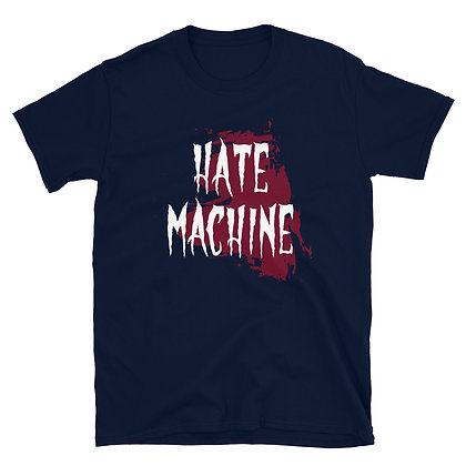 Hate Machine - Short-Sleeve Unisex T-Shirt