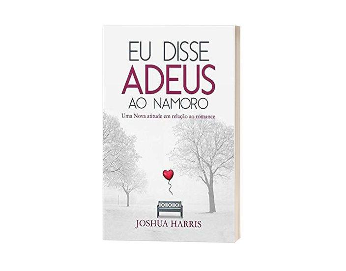 Livro Eu disse adeus ao namoro - Joshua Harris
