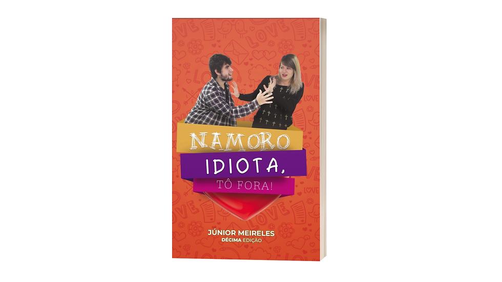 Livro Namoro idiota, tô fora - Júnior Meireles