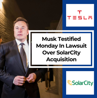 Musk Testified Monday In Lawsuit Over SolarCity Acquisition