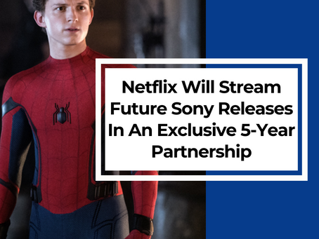 Netflix Will Stream Future Sony Releases In An Exclusive 5-Year Partnership