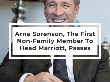 Arne Sorenson, The First Non-Family Member To Head Marriott, Passes At Age 62