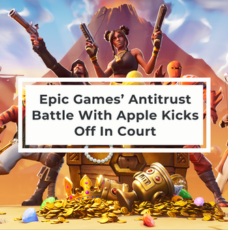 Epic Games' Antitrust Battle With Apple Kicks Off In Court