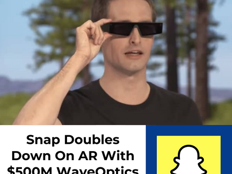 Snap Doubles Down On Augmented Reality With $500M WaveOptics Acquisition