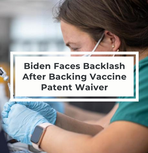 Biden Faces Backlash After Backing Covid Vaccine Patent Waiver