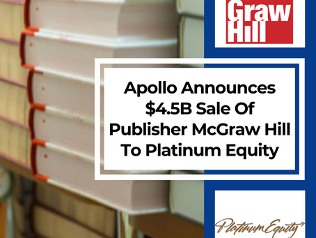 Apollo Announces $4.5B Sale Of Education Giant McGraw Hill To Platinum Equity