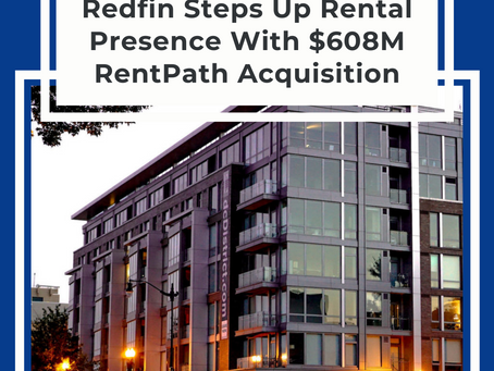 Redfin Steps Up Presence In The Rental Market With $608M RentPath Acquisition