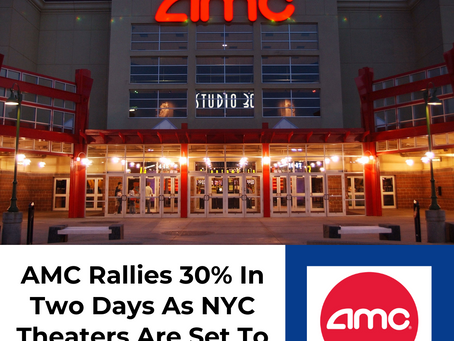 AMC Rallies 30% In Two Days As New York Theaters Are Set To Reopen