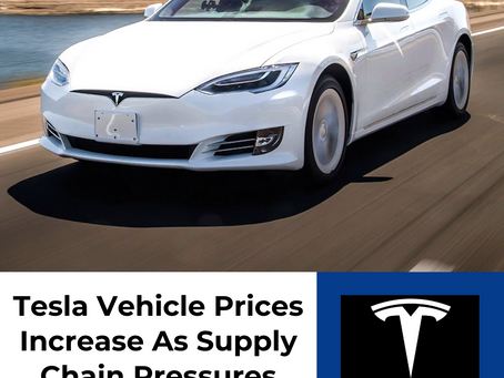 Tesla Vehicle Prices Increase As Supply Chain Pressures Exacerbate Inflation