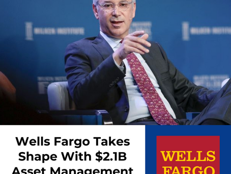 Wells Fargo Turnaround Continues With Sale of Asset Management Arm For $2.1B