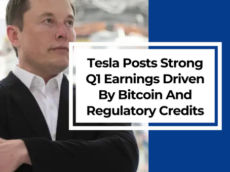 Tesla Posts Strong Q1 Earnings Boosted By Bitcoin Sales