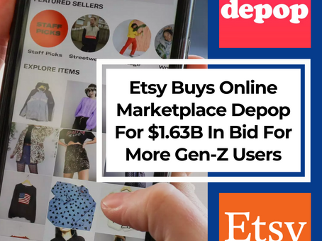 Etsy Buys Online Marketplace Depop For $1.63B In Bid For More Gen-Z Users