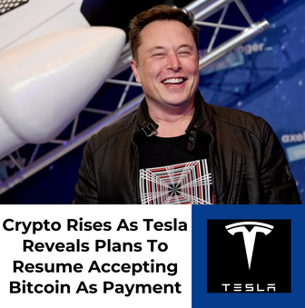 Crypto Rises As Tesla Reveals Plans To Resume Accepting Bitcoin As Payment