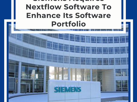 Siemens Acquires Nextflow Software To Enhance Its Software Portfolio