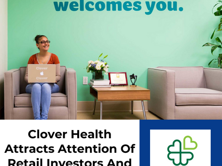Clover Health Catches The Attention Of Retail Investors And Soars 86%