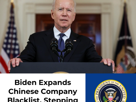 Biden Expands Blacklist Of Chinese Companies, Stepping Up Pressure On China