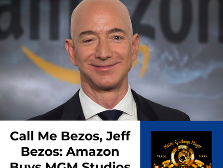 Call Me Bezos, Jeff Bezos: Amazon Buys MGM Studios For $8.45B