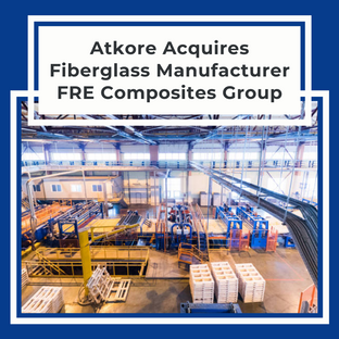 Atkore Acquires Fiberglass Manufacturer FRE Composites Group