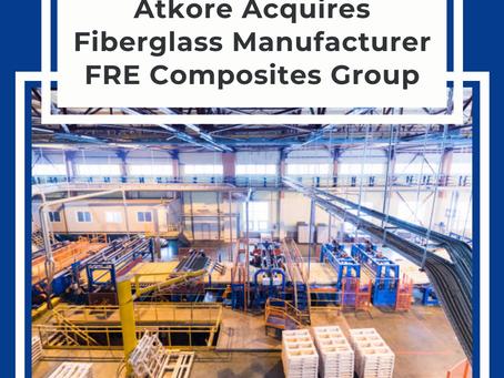 Atkore Acquires Fiberglass Manufacturer FRE Composites Group